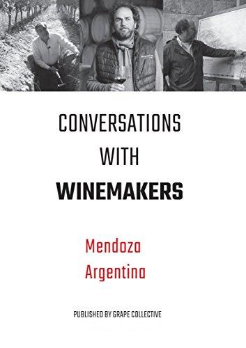 (Conversations with Winemakers: Mendoza, Argentina)