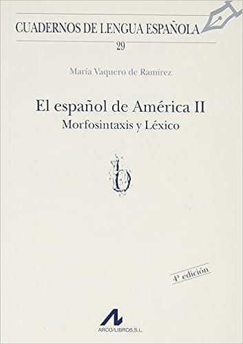 El español de América II: morfosintaxis y léxico b Cuadernos de ...