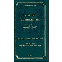 La citadelle du musulman : Invocations selon le Coran et la Sunna - Français-Arabe avec translittération phonétique