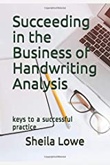 Succeeding in the Business of Handwriting Analysis: keys to a successful practice Paperback