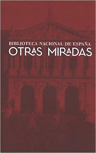 Otras Miradas. Biblioteca Nacional de España: Amazon.es: Vv.Aa, Vv.Aa: Libros