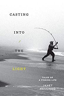 Book Cover: Casting into the Light: Tales of a Fishing Life