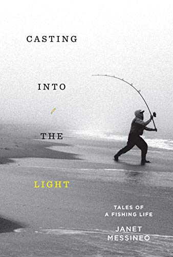 (Casting into the Light: Tales of a Fishing Life)
