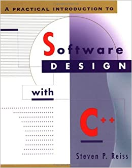 A Practical Introduction to Software Design with C++ by Steven P. Reiss (1998-09-22)