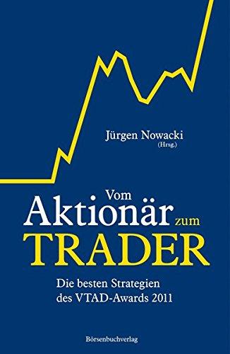 Vom Aktionär zum Trader: Die besten Strategien des VTAD-Awards 2011 Gebundenes Buch – 2. Juli 2012 Jürgen Nowacki 3864700116 Sachbuch / Politik Gesellschaft