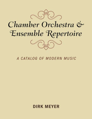 Chamber Orchestra and Ensemble Repertoire: A Catalog of Modern Music (Music Finders) from Brand: Scarecrow Press
