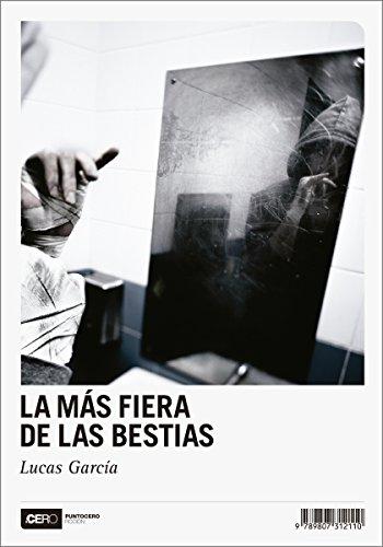 La más fiera de las bestias (Ficción nº 18) (Spanish Edition) by