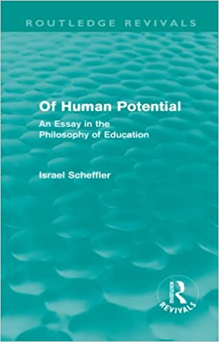 of human potential routledge revivals an essay in the  of human potential routledge revivals an essay in the philosophy of education 1st edition