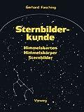 Sternbilderkunde : Himmelskarten, Himmelskörper, Sternbilder, Fasching, Gerhard, 3528084723
