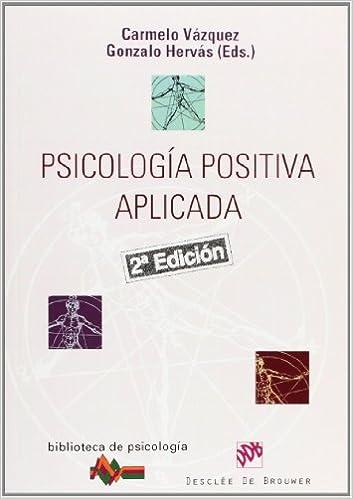 Psicologia Positiva Aplicada (Spanish Edition): Carmelo ...
