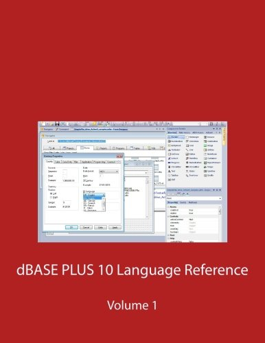 dBASE PLUS 10 Language Reference (Volume 1) by CreateSpace Independent Publishing Platform