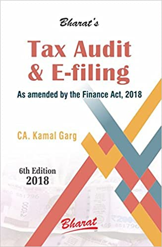 TAX AUDIT and e-FILING 2018 by CA. Kamal Garg
