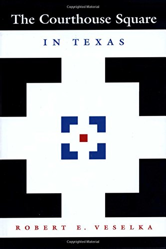 The Courthouse Square in Texas (Clifton and Shirley Caldwell [Veselka, Robert E.] (Tapa Blanda)