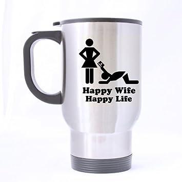 Best Funny Life Quotes Mug Happy Wife Happy Life Theme 100