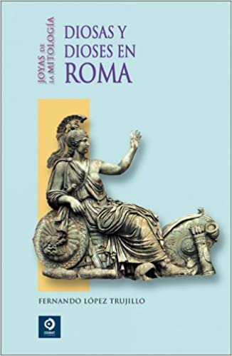f44ecb577d20 Diosas y Dioses en Roma  Gods and Goddess in Rome (Joyas de la mitologia   Jewels of Mythology) (Spanish) Hardcover – Import