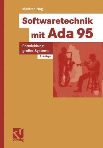 Softwaretechnik mit Ada 95: Entwicklung Großer Systeme (German Edition), 2. Auflage by Manfred Nagl (2003-01-01)