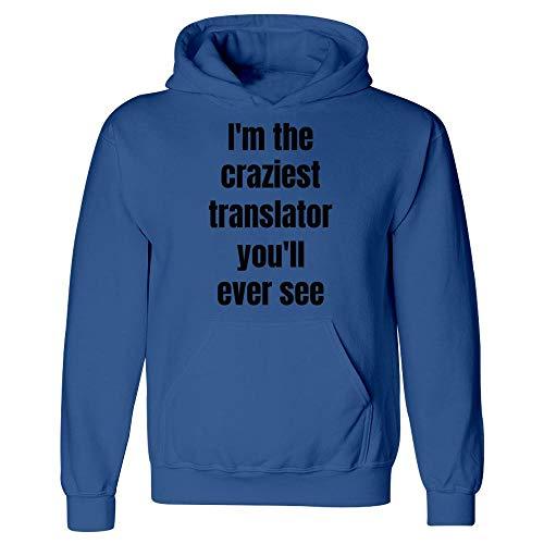 I'm The Craziest Translator You'll Ever See - Hoodie ()