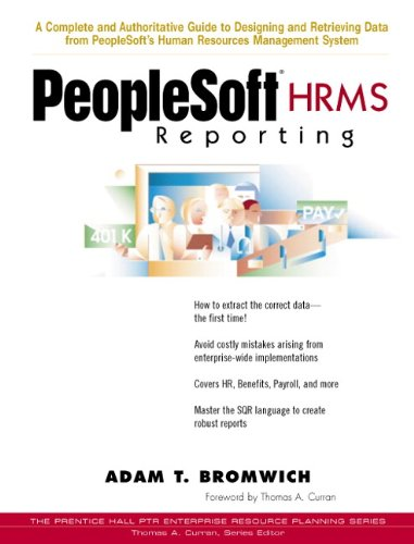 Peoplesoft HRMS Reporting (Prentice Hall PTR Enterprise Resource Planning Series)