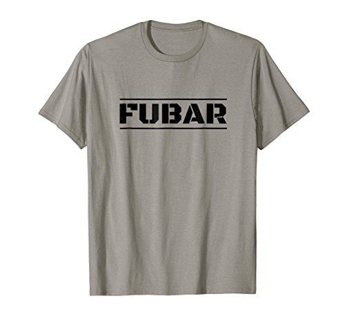 Fubar shirt - Funny Military Slang Tshirt