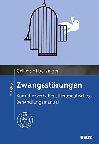 Zwangsstörungen: Kognitiv-verhaltenstherapeutisches Behandlungsmanual. Mit Online-Materialien (Materialien für die klinische Praxis)