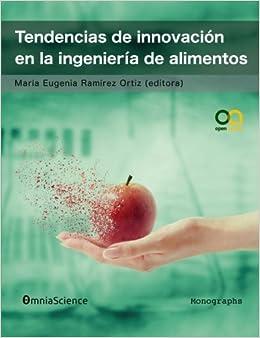 Tendencias De Innovación En La Ingeniería De Alimentos por María Eugenia Ramírez Ortiz epub