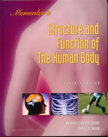 Memmler's The Structure and Function of the Human Body by Barbara Janson Cohen BA MEd (2000-01-15) (Structure And Function Of The Body 15th Edition)