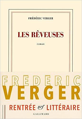 Les rêveuses (Rentrée Littérature 2017) - Frédéric Verger sur Bookys
