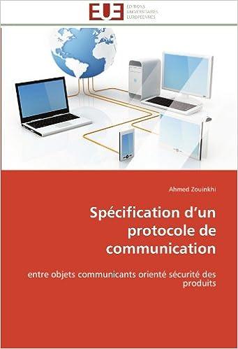 En ligne téléchargement gratuit Spécification d'un protocole de communication: entre objets communicants orienté sécurité des produits pdf