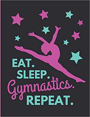Eat Sleep Gymnastics Repeat.: Large Lined Notebook // Journal For Girls