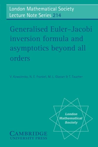 Generalised Euler-Jacobi Inversion Formula and Asymptotics beyond All Orders (London Mathematical Society Lecture Note S