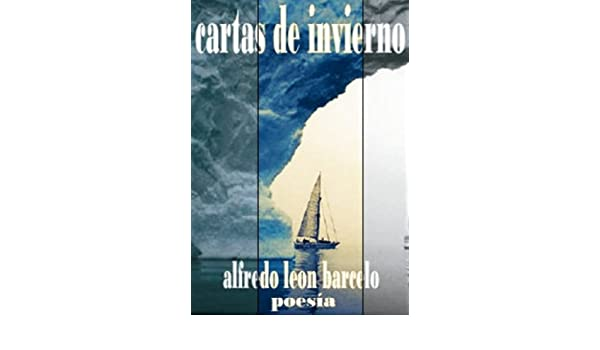 cartas de invierno eBook: Alfredo Leon Barcelo: Amazon.es ...