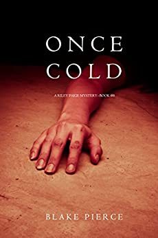 Once Cold (A Riley Paige Mystery—Book 8) by [Pierce, Blake]