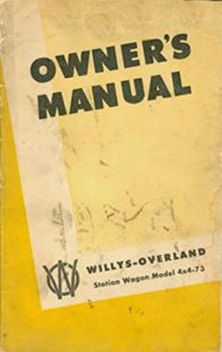 Overland Willys Wagon - 1950 & Before WILLYS-OVERLAND JEEP Station Wagon 4x4-63 Owners Instruction & Operating Manual - Users Guide