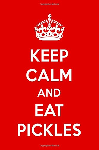 Keep Calm And Eat Pickles: A Designer Notebook For Pickle Lovers ebook