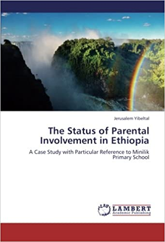 The Status of Parental Involvement in Ethiopia: A Case Study