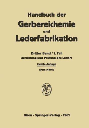 Zurichtung und Prüfung des Leders (Handbuch der Gerbereichemie und Lederfabrikation) (German Edition)