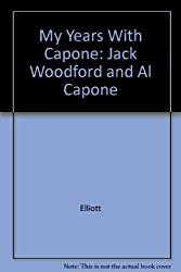 My Years With Capone: Jack Woodford and Al Capone
