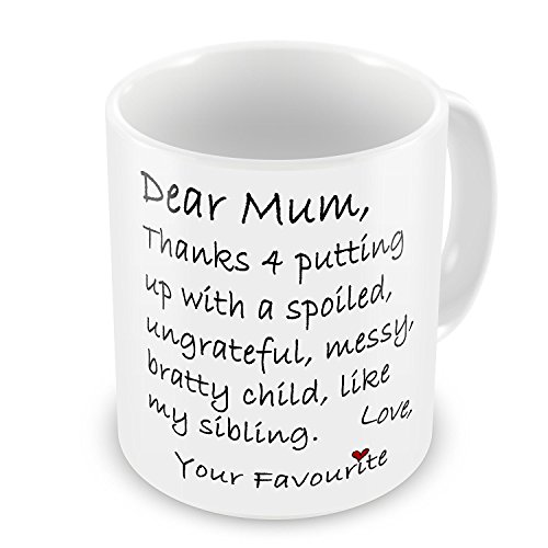 Dear Mum Thanks 4 Putting Up With My Sibling Funny Novelty Gift Mug