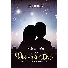"""Sob um céu de diamantes: Um conto de """"Depois de tudo"""""""