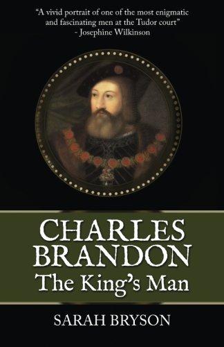 Charles Brandon: The King's Man
