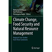 Climate Change, Food Security and Natural Resource Management: Regional Case Studies from Three Continents