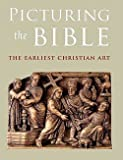 img - for Picturing the Bible : The Earliest Christian Art (Paperback)--by Jeffrey Spier [2009 Edition] book / textbook / text book