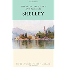 Selected Poetry And Prose Of Shelley (Wordsworth Poetry Library)