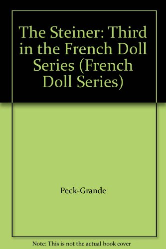 The Steiner: Third in the French Doll Series (French Doll Series) (Steiner Doll)