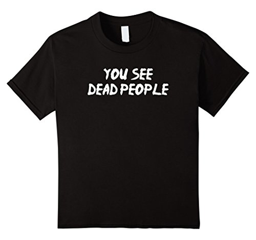 Kids You See Dead People - Halloween Costume Ideas T-shirt 4 Black