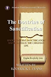 The Doctrine of Sanctification: Understanding Sanctification and Holiness in the Christian Life