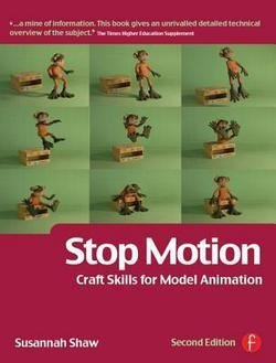 Susannah Shaw: Stop Motion : Craft Skills for Model Animation (Paperback); 2008 Edition