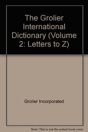 The Grolier International Dictionary (Volume 2: Letters to Z)