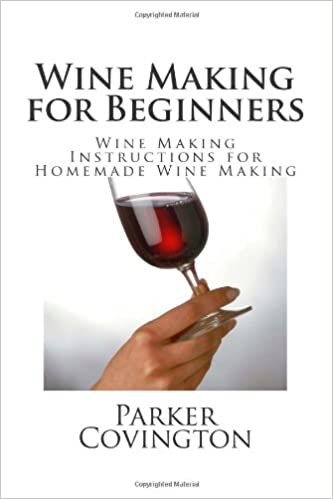 Wine Making For Beginners Wine Making Instructions For Homemade