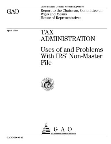 Tax Administration: Uses of and Problems with Irs' Non-Master File